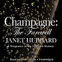 Champagne: The Farewell (       UNABRIDGED) by Janet Hubbard Narrated by Kathe Mazur