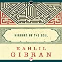 Mirrors of the Soul Audiobook by Kahlil Gibran Narrated by Ethan Sawyer