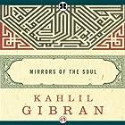 Mirrors of the Soul Hörbuch von Kahlil Gibran Gesprochen von: Ethan Sawyer