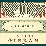 Mirrors of the Soul | Kahlil Gibran