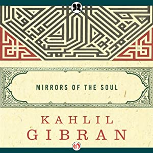 Mirrors of the Soul | [Kahlil Gibran]