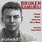 Broken Samurai: A Combat Marine's Journey from Hero to Hitman Hörbuch von Al Carlisle Gesprochen von: Zachary Michael