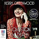 A Question of Death: A Phryne Fisher Mystery Audiobook by Kerry Greenwood Narrated by Stephanie Daniel