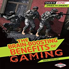 The Brain-Boosting Benefits of Gaming Audiobook by Arie Kaplan Narrated by  Book Buddy Digital Media