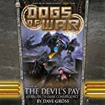 The Devil's Pay: Dogs of War, Vol. One | Dave Gross