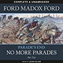 Parade's End - Part 2: No More Parades (       UNABRIDGED) by Ford Modox Ford Narrated by John Telfer