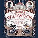 Under Wildwood Audiobook by Colin Meloy Narrated by Colin Meloy