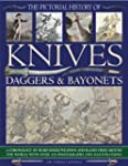 The Pictorial History of Knives, Dagg...