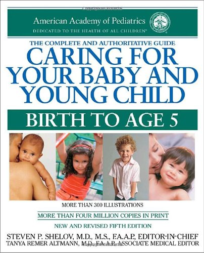 Caring for Your Baby and Young Child, 5th Edition: Birth...