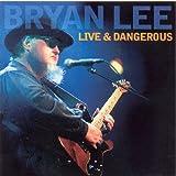 echange, troc Bryan Lee - Live & Dangerous