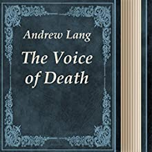 The Voice of Death (       UNABRIDGED) by Andrew Lang Narrated by Anastasia Bertollo