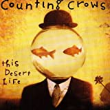 echange, troc Counting Crows - This Desert Life