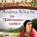 Die Fährmannstochter Audiobook by Andrea Schacht Narrated by Dana Geissler