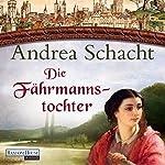 Die Fährmannstochter   Andrea Schacht