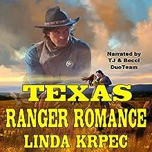 Texas Ranger Romance: Texas Ranger Romance, Book 1 Audiobook by Linda Krpec Narrated by  The Duo Team, Becci Vasek, TJ Allen