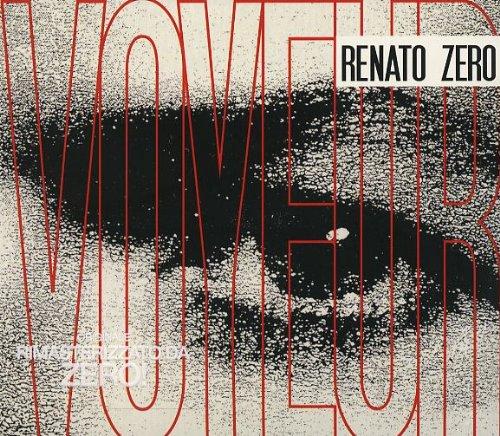 renato zero - Voyeur - Zortam Music