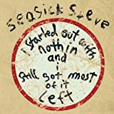 Seasick Steve I Started Out With Nothin' and I Still Got Most of It Left (Die Cut Limited Edition)