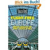 Flight Free Europe: (Time Out Flight Free Europe)