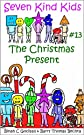 The Christmas Present (Seven Kind Kids)