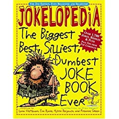 Jokelopedia: The Biggest, Best, Silliest, Dumbest Joke Book Ever by Ilana Weitzman (Author), Eva Blank (Author), Rosanne Green (Author), Alison Benjamin (Author), Mike Wright (Illustrator)