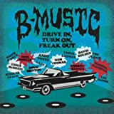 echange, troc Various Artists - B-Music: Drive in Turn on Freak Out
