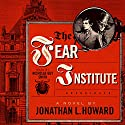 The Fear Institute: The Johannes Cabal Novels, Book 3 Audiobook by Jonathan L. Howard Narrated by Nicholas Guy Smith