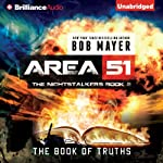 The Book of Truths: Area 51: The Nightstalkers, Book 2 (       UNABRIDGED) by Bob Mayer Narrated by Eric G. Dove