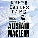 Where Eagles Dare | Alistair MacLean