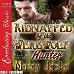 Kidnapped by the Werewolf Hunter: DeWitt's Pack 13 | Marcy Jacks
