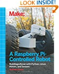 Make a Raspberry Pi-Controlled Robot:...