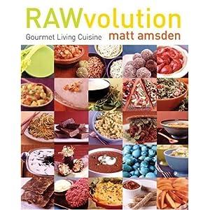 RAWvolution: Gourmet Living Cuisine