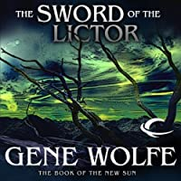 The Sword of the Lictor: The Book of the New Sun, Book 3 (       UNABRIDGED) by Gene Wolfe Narrated by Jonathan Davis