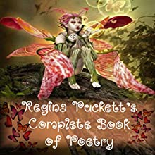 Regina Puckett's Complete Book of Poetry (       UNABRIDGED) by Regina Puckett Narrated by Cole Niblett