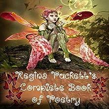 Regina Puckett's Complete Book of Poetry (       UNABRIDGED) by Regina Puckett Narrated by Cole Niblett