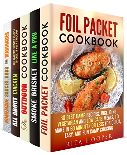 Smokin' Recipes Box Set (5 in 1): Learn to Smoke Brisket Like a Pro, Cook with Foil Packets, Sizzling Recipes for Outdoor Parties Using Homemade Marinades, ... (Campfire Meals & Smoking and Grilling) by Rita Hooper, Veronica Burke, Rachel Blunt, Sharon Greer