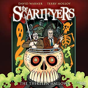 The Scarifyers: The Thirteen Hallows Hörbuch