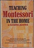 Teaching Montessori in the Home (0394410181) by Elizabeth G. Hainstock