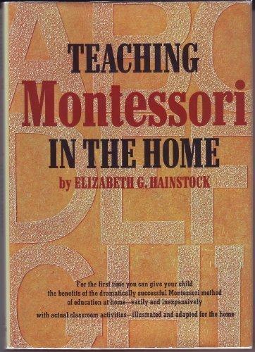 Teaching Montessori in the Home, Hainstock, Elizabeth G.