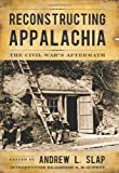 img - for Reconstructing Appalachia: The Civil War's Aftermath (New Directions In Southern History) book / textbook / text book