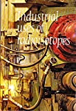 img - for Industrial Uses of Radioisotopes book / textbook / text book