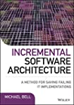 Incremental Software Architecture: A...