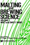 Malting and Brewing Science, Volume 1: Malt and Sweet Wort (0412165805) by D.E. Briggs
