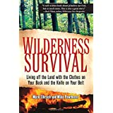 Wilderness Survival: Living Off the Land with the Clothes on Your Back and the Knife on Your Belt ~ Mark Elbroch