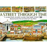 A Street Through Time: A 12,000-year Journey Along the Same Streetby Anne Millard
