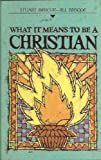 What it Means to be a Christian (1555138039) by D. Stuart Briscoe