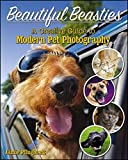 Beautiful Beasties: A Creative Guide to Modern Pet Photography