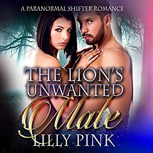 The Lion's Unwanted Mate Audiobook