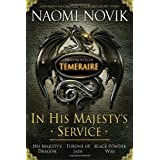 "In His Majesty's Service: Three Novels of Temeraire (His Majesty's Service, Throne of Jade, and Black Powder War)von ""Naomi Novik"""