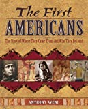 img - for The First Americans: The Story of Where They Came From and Who They Became book / textbook / text book