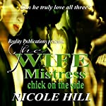The Wife, Mistress, Chick on the Side | Nicole Hill